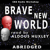 Brave New World (Abridged) by Aldous Huxley