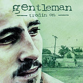 Play & Download Trodin On by Gentleman | Napster