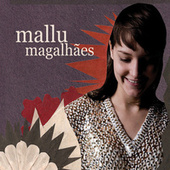 Play & Download Mallu Magalhães by Mallu Magalhães | Napster