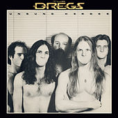 Play & Download Unsung Heroes by The Dregs | Napster