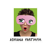 Play & Download Adriana Partimpim by Adriana Calcanhotto | Napster
