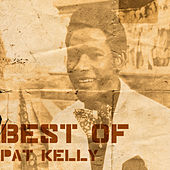 Play & Download Best Of Pat Kelly by Pat Kelly   Napster