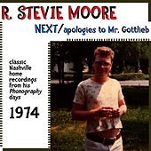Next / Apologies to Mr. Gottlieb (Classic Nashville Recordings from His Phonography Days) by R Stevie Moore