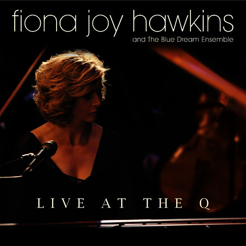 Play & Download Live At The Q by Fiona Joy Hawkins | Napster