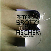 Play & Download Live in Wiesbaden by Peter Brotzmann | Napster