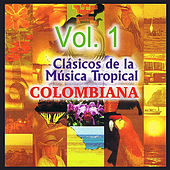 Clásicos de la Música Tropical Colombiana Volume 1 de Various Artists