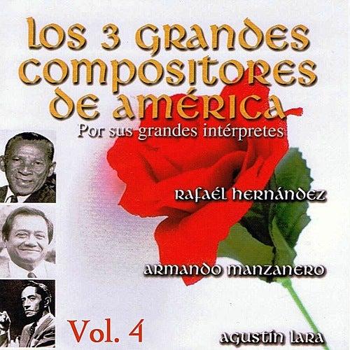 Los 3 Grandes Compositores de America Volume 4 by Various Artists