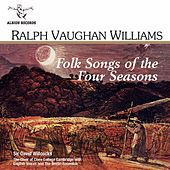 Vaughan Williams: Folk Songs of the Four Seasons; In Windsor Forest by Choir of Clare College, Cambridge