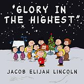 Play & Download Glory In The Highest - Single by Jacob Elijah Lincoln | Napster