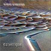 Play & Download Esthétique by Robert Schroeder | Napster