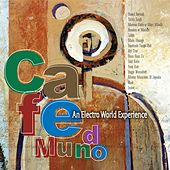 Play & Download Cafe Mundo: An Electro World Experience by Various Artists | Napster