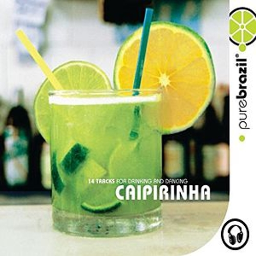 Pure Brazil: Caipirinha by Various Artists