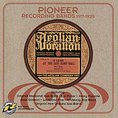 Play & Download Pioneer Recording Bands 1917-1920 by Anson Weeks & His Orchestra | Napster