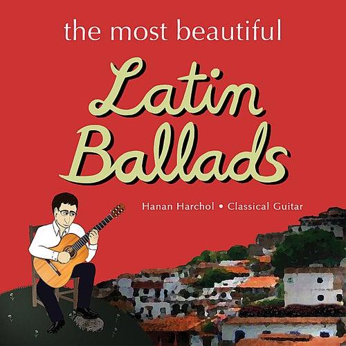Play & Download Latin Ballads by Hanan Harchol | Napster
