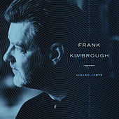 Lullabluebye by Frank Kimbrough
