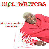Play & Download Hole in the Wall Christmas (Remix) by Mel Waiters | Napster