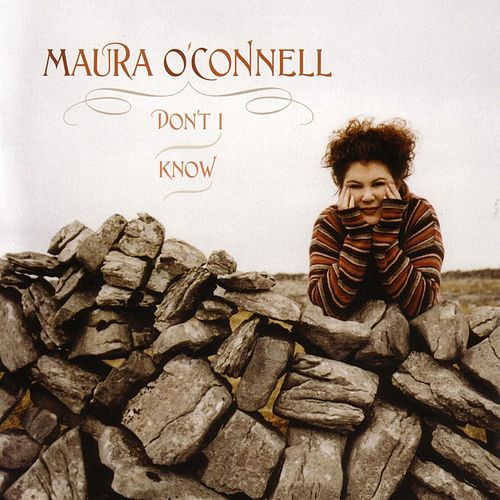Don't I Know by Maura O'Connell