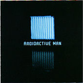 Radioactive Man by Radioactive Man