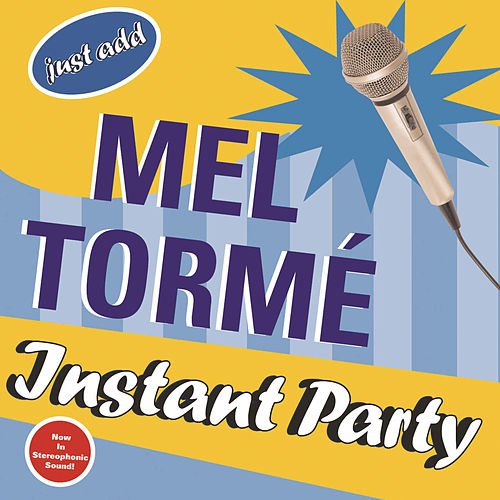 Instant Party: Just Add Mel Torme by Mel Tormè