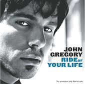 Ride Of Your Life by John Gregory