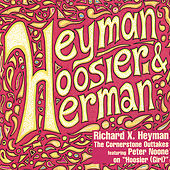 Heyman, Hoosier and Herman by Richard X. Heyman