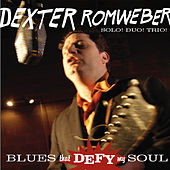 Play & Download Blues That Defy My Soul by Dexter Romweber | Napster