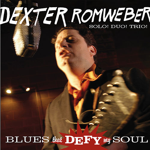 Blues That Defy My Soul by Dexter Romweber