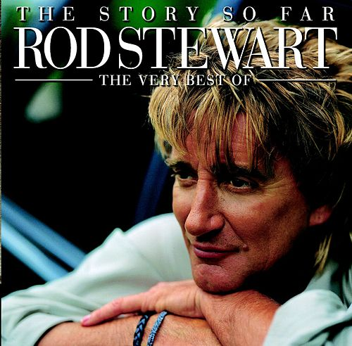 The Story So Far by Rod Stewart