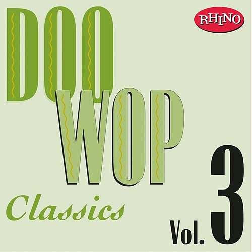 Play & Download Doo Wop Classics, Vol. 3 by Various Artists | Napster
