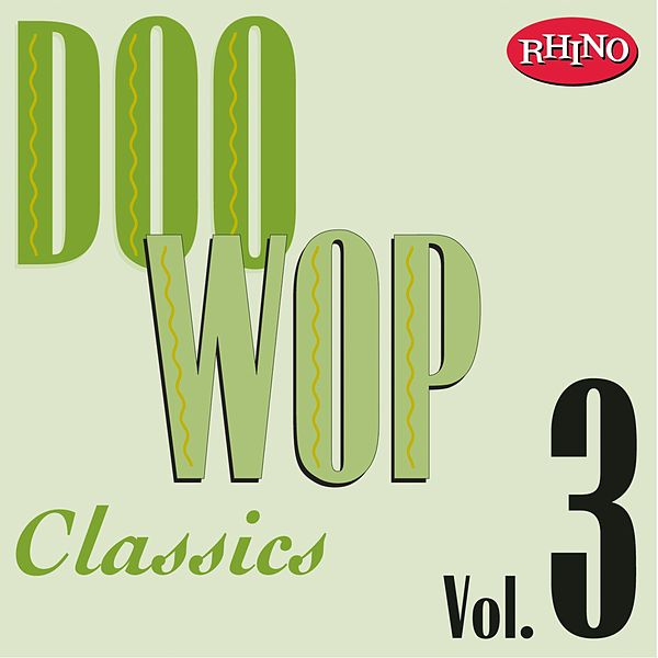 doo wop classics vol 3 by various artists. Black Bedroom Furniture Sets. Home Design Ideas