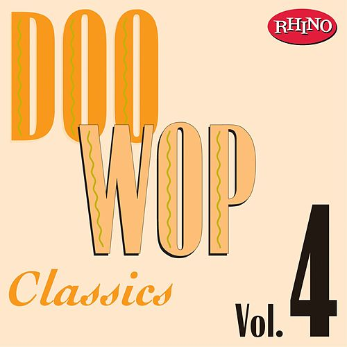 Play & Download Doo Wop Classics, Vol. 4 by Various Artists | Napster