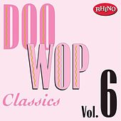 Play & Download Doo Wop Classics, Vol. 6 by Various Artists | Napster