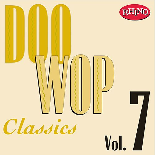 Play & Download Doo Wop Classics, Vol. 7 by Various Artists | Napster