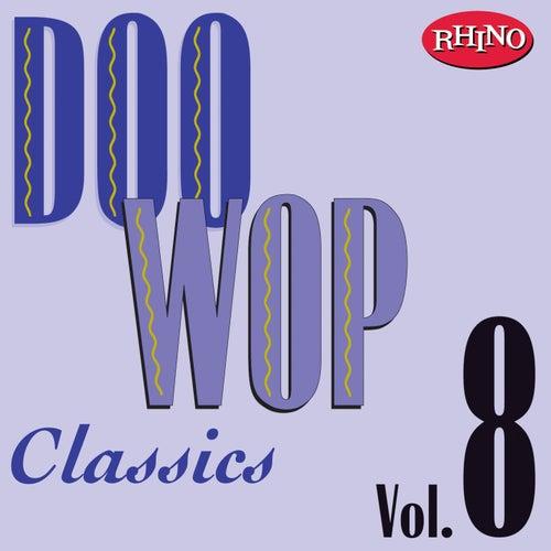 Doo Wop Classics, Vol. 8 by Various Artists