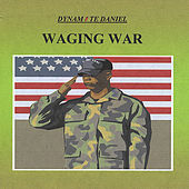 Play & Download Waging War by Dynamite Daniel | Napster