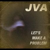 Play & Download Let's Make a Problem by JVA | Napster