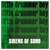 Play & Download Little Drummer Boy by Sirens of Soho | Napster