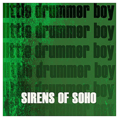 Little Drummer Boy by Sirens of Soho