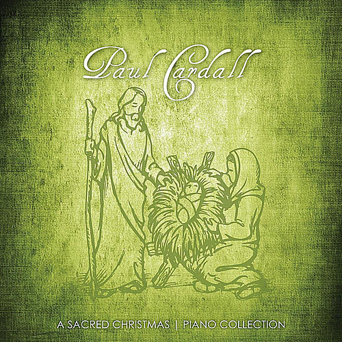 A Sacred Christmas | Piano Collection by Paul Cardall