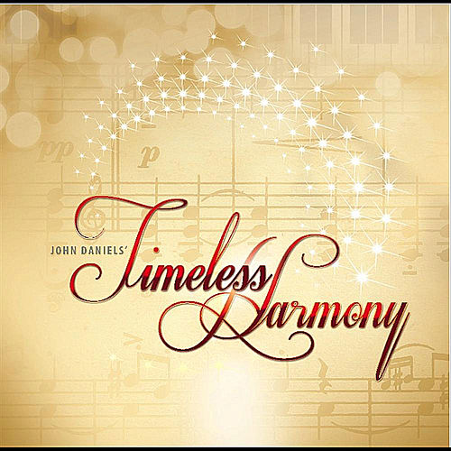 Play & Download Timeless Harmony by John Daniels | Napster