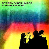 Play & Download Strange Behavior by Screen Vinyl Image | Napster
