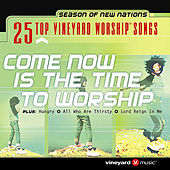 Play & Download 25 Top Vineyard Worship Songs (Come Now Is The Time To Worship) by Vineyard Music (1) | Napster
