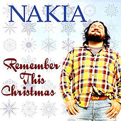 Play & Download Remember This Christmas by Nakia | Napster