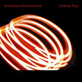 Play & Download Archive Two by Anomalous Disturbances | Napster