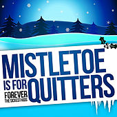 Mistletoe is for Quitters - Single by Forever the Sickest Kids