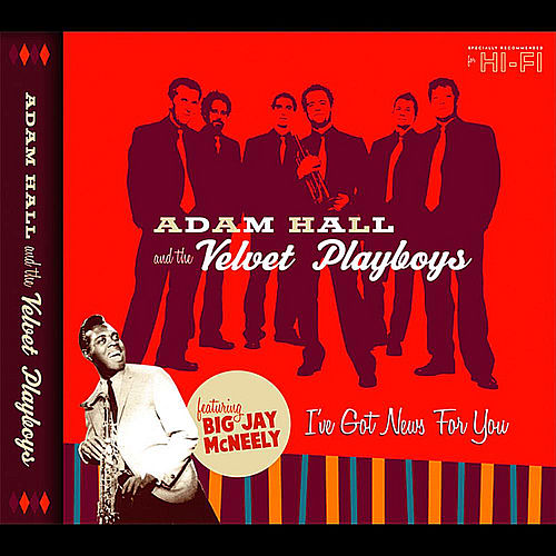 Play & Download I've Got News for You by Adam Hall and the Velvet Playboys | Napster