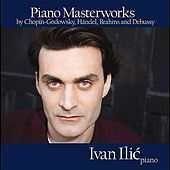 Play & Download Piano Masterworks by Ivan Ilic | Napster