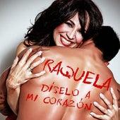 Díselo A Mi Corazón by Raquela