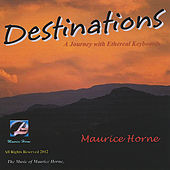 Play & Download Destinations by Maurice Horne | Napster