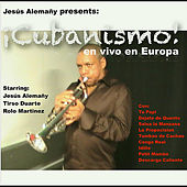 Play & Download Cubanismo! En Vivo En Europa  (Live In Europe) [Jesus Alemany Presents] by Cubanismo! | Napster